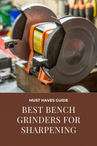 best bench grinders for sharpening tools